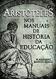 Aristóteles nos manuais de hsitória da educação