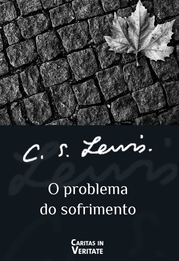 """C. S. Lewis e a Maldade Humana. Resumo do capítulo 3 da obra """"O Problema do Sofrimento."""" (parte1)"""